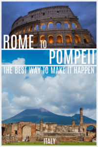 Rome to Pompeii: The Best Way to Make it Happen