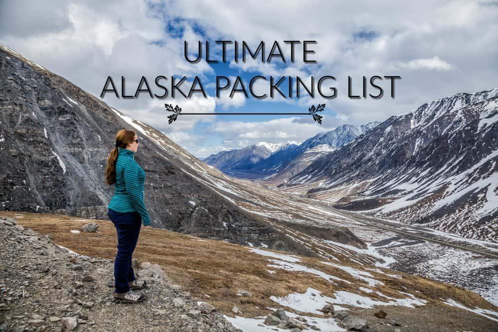 Alaska Packing List Divergent Travelers