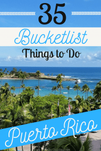 35 Bucketlist Things to do in Puerto Rico