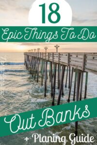 18 Epic Things to do in Outer Banks, NC + Planning Guide