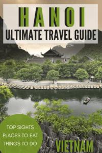Ultimate Travel Guide To Hanoi Vietnam