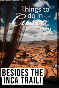 Awesome Things to do in Cusco, Peru (Besides the Inca Trail!) Travel Pin