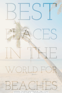 Best Places in the World for Beaches Pinterest Pin