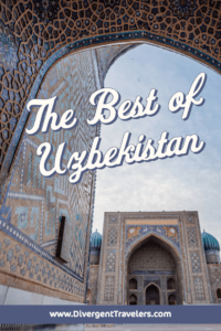 Essential Uzbekistan Travel Guide: Everything We Wish We'd Known