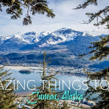 Things to do in Juneau Alaska